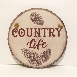"""NWT rustic/farmhouse """"country life"""" wood sign"""